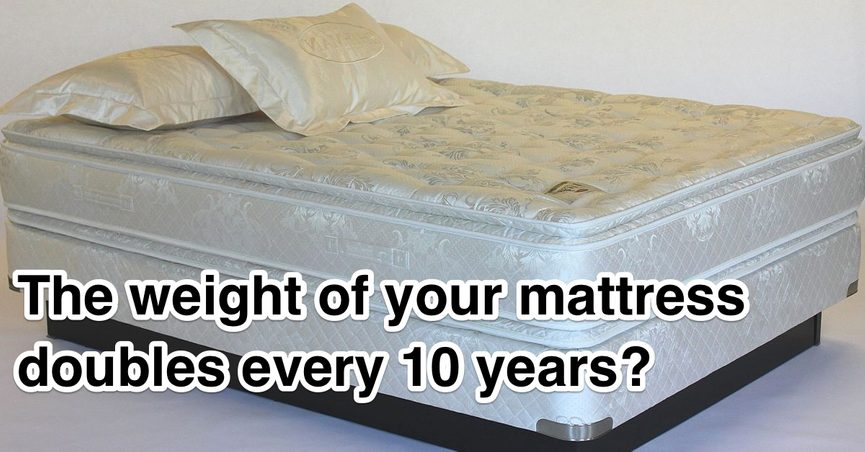 Fact Check Mattresses Double In Weight Every 10 Years