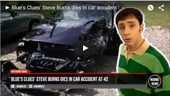 False Blues Clues Steve Burns Dies In Car Accident At Age 42