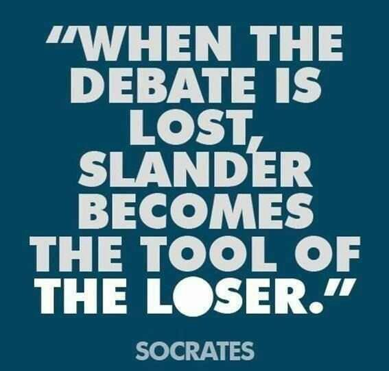 Socrates When Debate Is Lost Slander Becomes The Tool Of The Loser