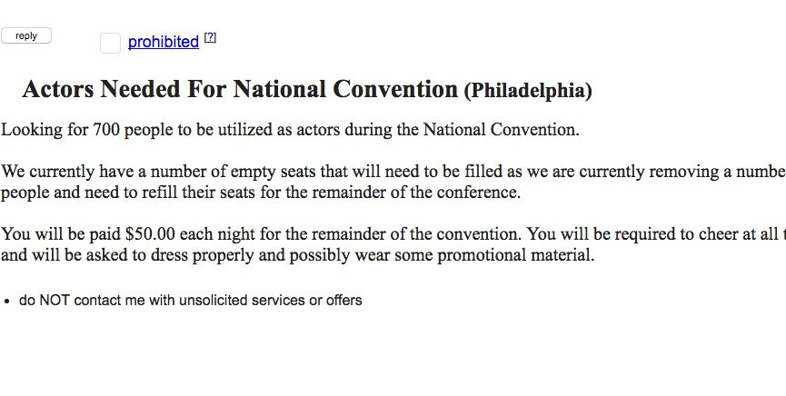 An ad suggesting the DNC was hiring actors to fill empty seats appeared on  Craigslist, but was almost certainly a fake. 15e521915b