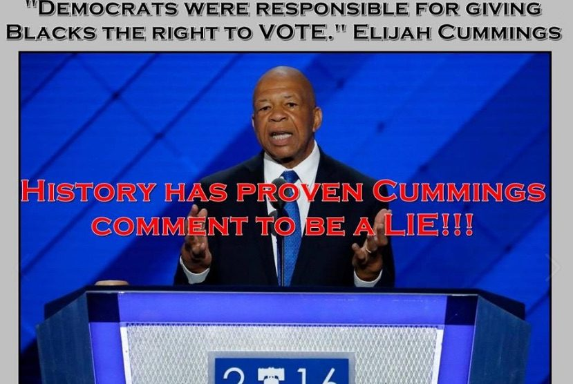Who Needs Republicans When Democrats >> FACT CHECK: Elijah Cummings Said Democrats Gave Black People the Right to Vote?