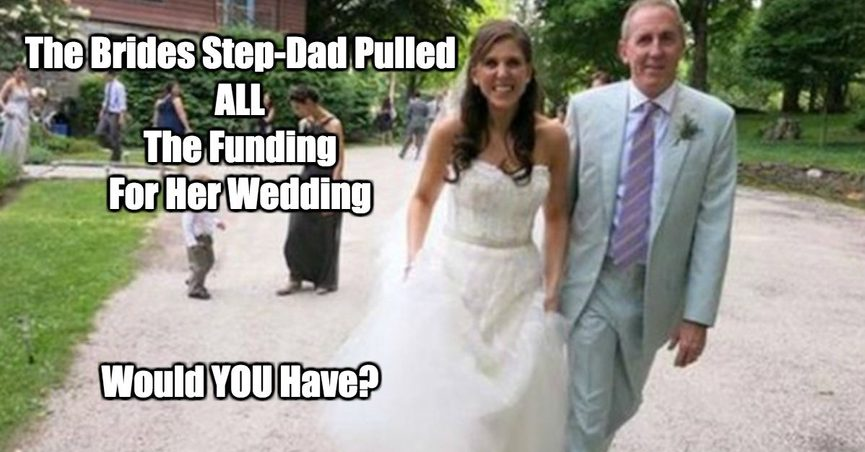 Step-Dad Pulls Out of Funding Daughter's Wedding at Last Minute