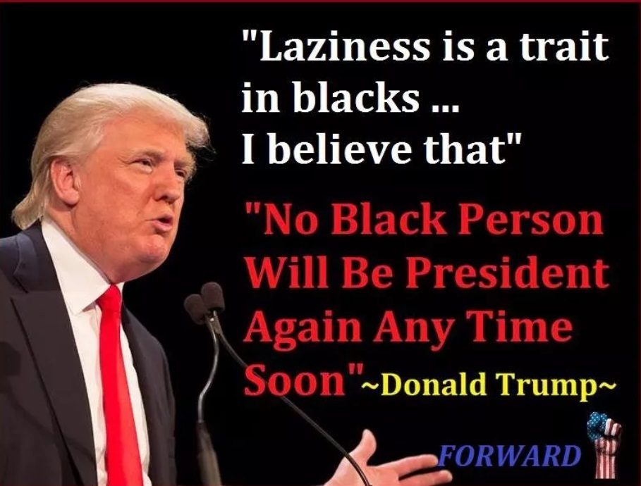 Did Trump Say Laziness Is A Trait In Blacks No Black President