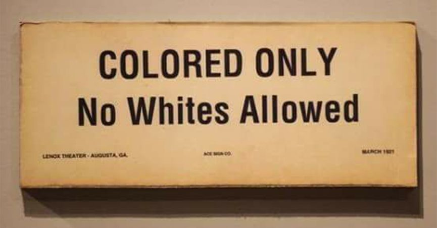 Did No Whites Allowed Signs Exist In The Segregated South