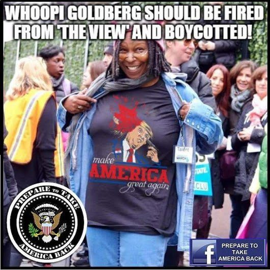 whoopi goldberg should be fired from the view and boycotted