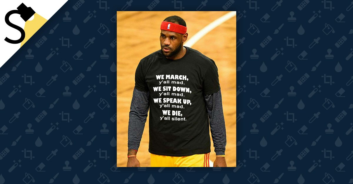 FACT CHECK: Lebron James Wore a 'We March, Y'all Mad' Protest Shirt?