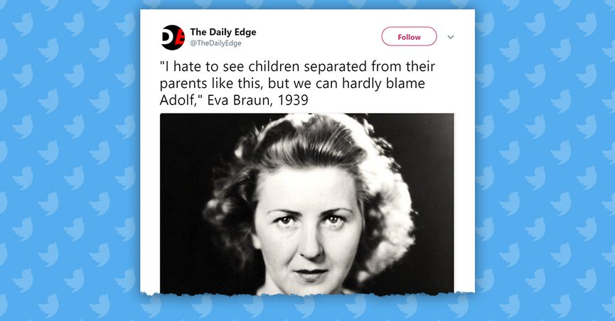 Kids Are Quoting Trump To Bully Their >> Did Eva Braun Say She Hated Seeing Children Separated From Their