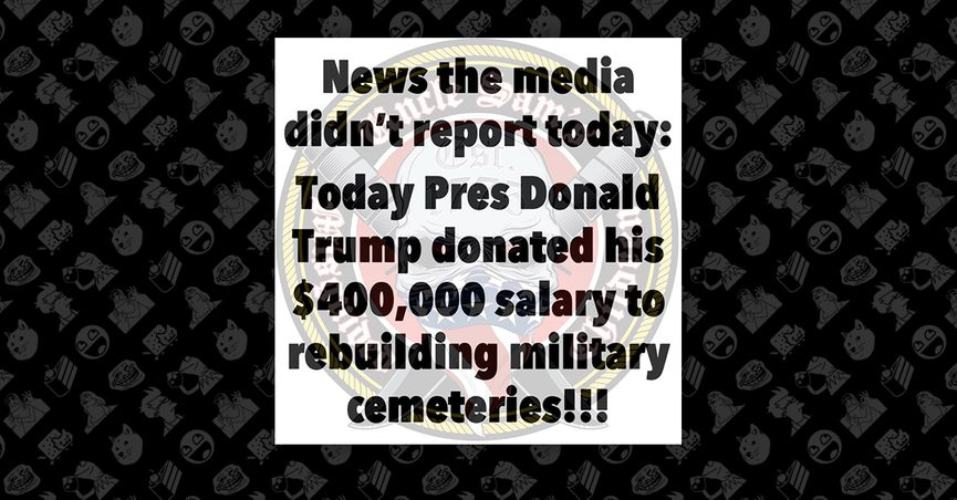 FACT CHECK  Did President Donald Trump Donate His Entire  400 08818dc117d