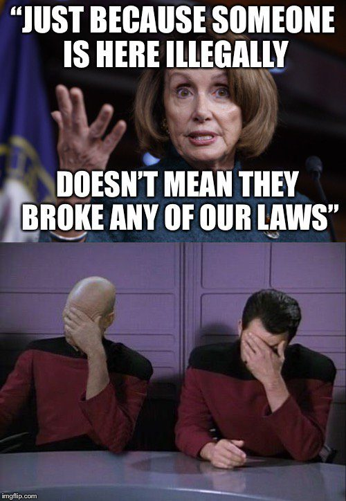 Just because someone is here illegally doesn't mean they broke any of our laws.