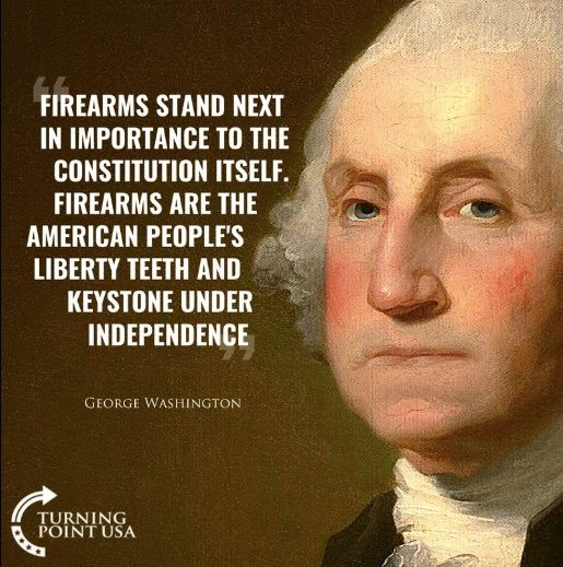 Did George Washington Say 'Firearms Stand Next in Importance to the