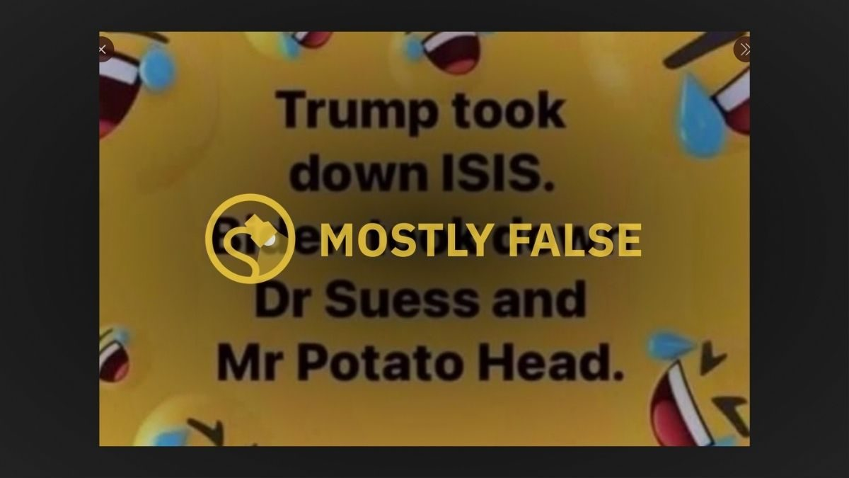 Is it True Trump 'Took Down ISIS' While 'Biden Took Down Dr Seuss and Mr Potato Head'? - snopes