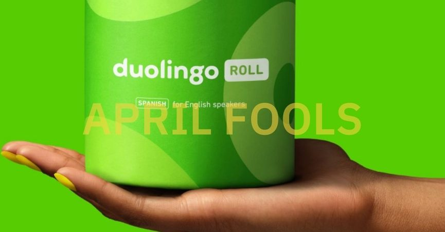 Rumors circulated on April Fools' Day that Duolingo released toilet paper.