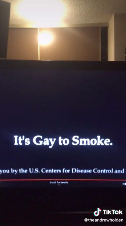 A CDC PSA did not say that its gay to smoke or that smoking is gay.