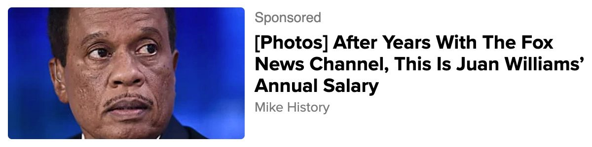 Juan Williams salary at Fox News was the subject of a strange internet ad.