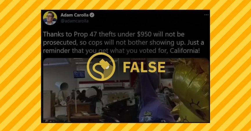 The claim is that the passage of Prop 47 means that thefts involving property valued at less than $950 will no longer be prosecuted in California.