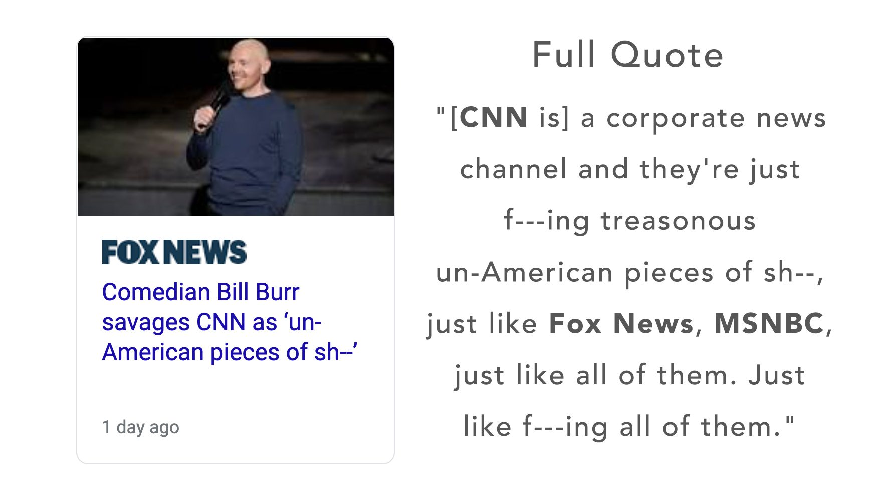 Bill Burr had a CNN rant that also mentioned Fox News and MSNBC which Fox News left out of its reporting.